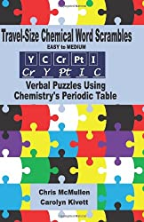 Travel-Size Chemical Word Scrambles (Easy to Medium): Verbal Puzzles Using Chemistry's Periodic Table