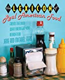 The Lexicon of Real American Food, Jane Stern and Michael Stern, 076276094X