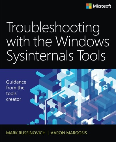 Troubleshooting with the Windows Sysinternals Tools (2nd Edition) by Microsoft Press