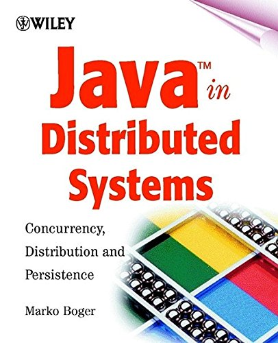 Java in Distributed Systems: Concurrency, Distribution and Persistence by Wiley