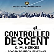 Controlled Descent: Restoration Adventures, Book 1 | K. M. Herkes
