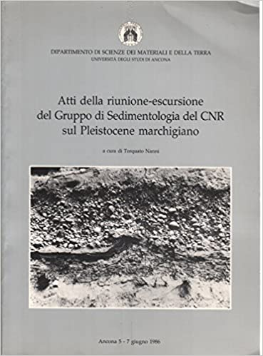 Atti della riunione-escursione del Gruppo di Sedimentologia del CNR sul Pleistocene marchigiano