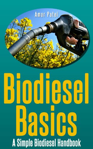 The Fastest and Easiest Way to Learn How to Make  Biodiesel  for Beginners: Make your own BioDiesel: The definitive step by step guide to Making BioDiesel ... Bio Diesel Step by Step The Easy Way) 1)