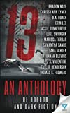 13: An Anthology of Horror and Dark Fiction