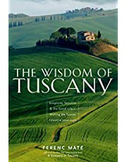 The Wisdom of Tuscany: Simplicity Security And The Good Life