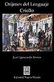 img - for Orijenes del Lenguaje Criollo (Spanish Edition) book / textbook / text book