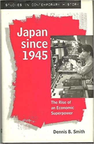 Japan Since 1945: The Rise of an Economic Superpower (Studies in Contemporary History)