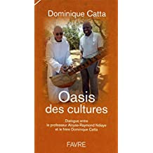Oasis des cultures: Dialogue entre le professeur Aloyse-Raymond Ndiaye et le frère Dominique Catta