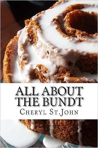 All About the Bundt: Bundt Cake Recipes: Amazon.es: Cheryl St.John: Libros en idiomas extranjeros
