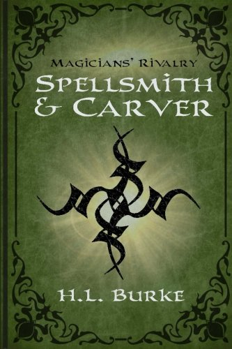 Spellsmith & Carver: Magicians' Rivalry (Volume 1)