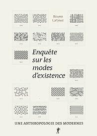 Enquêtes sur les modes d'existence par Bruno Latour