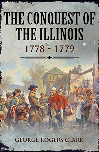 The Conquest of the Illinois (Did George Washington Fight In A War)