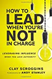#7: How to Lead When You're Not in Charge: Leveraging Influence When You Lack Authority
