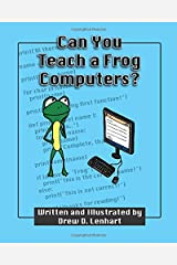 Can You Teach a Frog Computers? Paperback