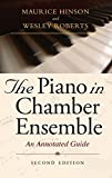 img - for The Piano in Chamber Ensemble, Second Edition: An Annotated Guide book / textbook / text book
