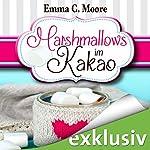 Marshmallows im Kakao (Zuckergussgeschichten 9) | Emma C. Moore