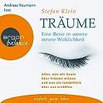 Träume: Eine Reise in unsere innere Wirklichkeit   Stefan Klein