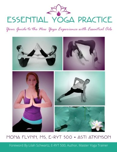 Read Online Essential Yoga Practice: Your Guide to the New Yoga Experience with Essential Oils PDF