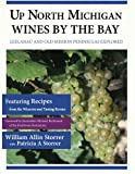 Up North Michigan Wines by the Bay: Leelanau and Old Mission Peninsulas Explored