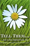 Tell Them You Love Them Every Day, Florence Elliott, 0595245218