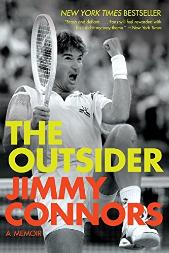 the outsider a memoir jimmy connors 9780061243004 amazoncom books