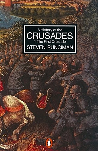 A History of the Crusades Vol. 1. the First Crusade and the Foundation of the Kingdom of Jerusalem (Penguin History) (v. 1)