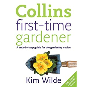 Collins First-Time Gardener: A Step-by-Step Guide for the Gardening Novice