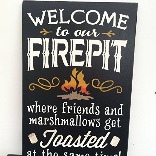 Fire Pit Sign Where Friends and Marshmallows Get Toasted At The Same Time Welcome Sign Hand Stenciled Painted Wood 18 in x 12 in Sign