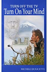 Turn Off The TV: Turn On Your Mind Kindle Edition