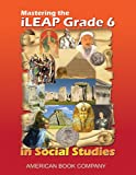 Mastering the iLEAP Grade 6 in Social Studies, Kindred Howard, 1598071823