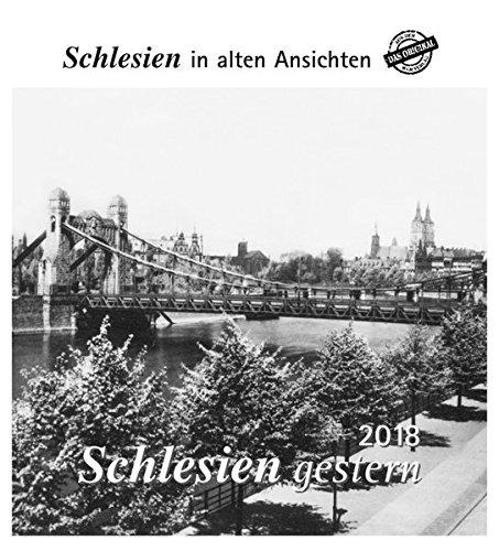 Schlesien gestern 2018: Schlesien in alten Ansichten