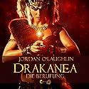 Die Berufung (Drakanea 1) Hörbuch von Jordan O'Laughlin Gesprochen von:  Olivia