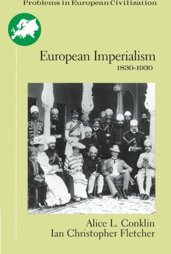 European Imperialism: 1830 To 1930 (Problems In European Civilization Series)