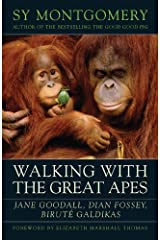Walking with the Great Apes: Jane Goodall, Dian Fossey, Biruté Galdikas Kindle Edition
