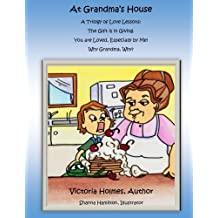 At Grandma's House: A Trilogy of Love Lessons
