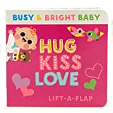 Hug, Kiss, Love: Lift-a-Flap Board Book (Busy & Bright Baby)