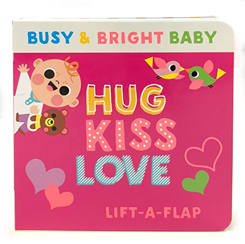 Love Hugs - Hug, Kiss, Love: Chunky Lift-a-Flap Board Book (Busy & Bright Baby)