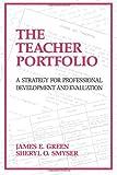 The Teacher Portfolio, James E. Green and Sheryl O. Smyser, 1566763711