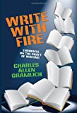 Write with Fire, Charles Allen Gramlich, 1434403629
