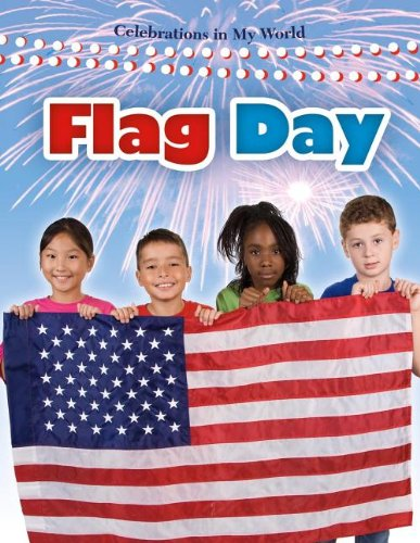 Download Flag Day (Celebrations in My World (Library)) pdf