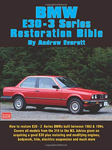 BMWE30   3 SeriesRestoration Bible  A Practical Manual Including Advice On Buying A Good Used Model For Restoration  Brooklands Books