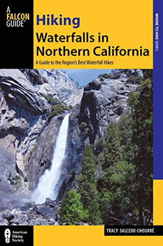 Hiking Waterfalls in Northern California: A Guide to the Region's Best Waterfall Hikes (Best Hikes In Monterey)