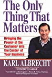 The Only Thing That Matters, Karl Albrecht, 088730639X