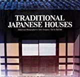 Traditional Japanese Houses, Teiji Itoh, 0847804798