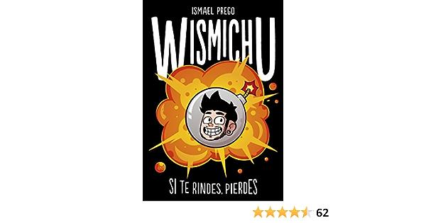 Si te rindes, pierdes (Tendencias) : Wismichu: Amazon.es: Libros