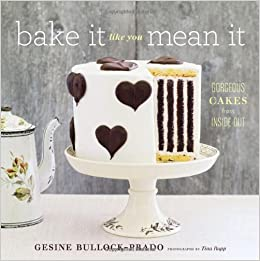 amazon bake it like you mean it gorgeous cakes from inside out