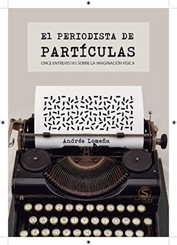 El periodista de partículas de Andrés Lomeña