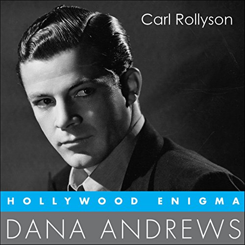Hollywood Enigma: Dana Andrews, Hollywood Legends
