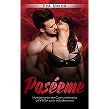 Poséeme: Matrimonio de Conveniencia y BDSM con el Millonario (Novela de Romance y Erótica en Español nº 1) (Spanish Edition)