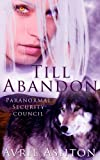 Till Abandon (Paranormal Security Council Book 1)